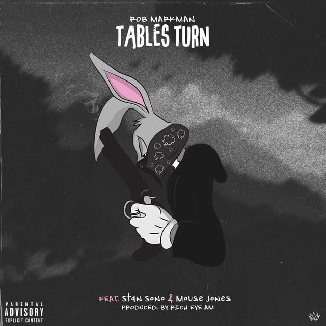 New Music Rob Markman (Ft. Stan Sono & Mouse Jones) - Tables Turn
