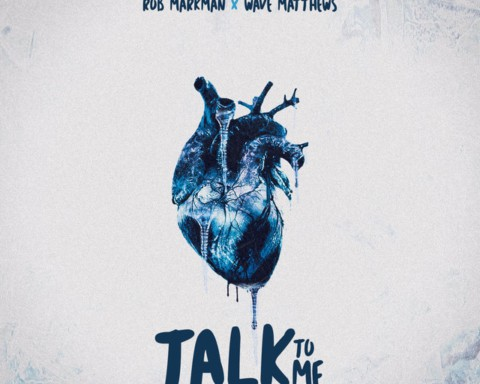 New Music Rob Markman (Ft. Wave Matthews) - Talk To Me