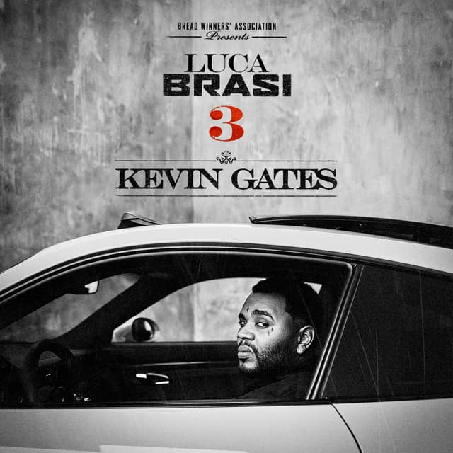 Stream Kevin Gates' New Project Luca Brasi 3