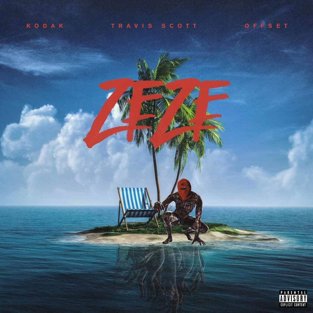 New Music Kodak Black (Ft. Travis Scott & Offset) - ZEZE