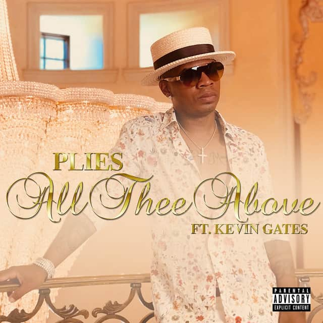 New Video Plies (Ft. Kevin Gates) - All Thee Above