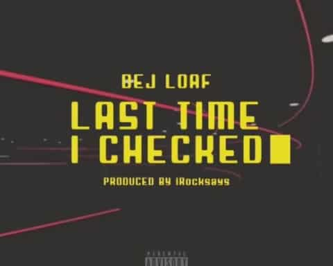 New Music DeJ Loaf - Last Time I Checked
