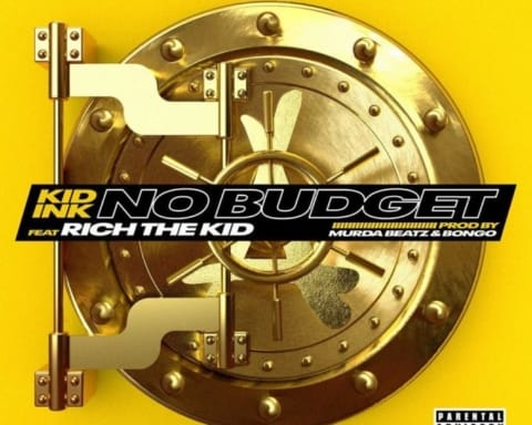 New Music Kid Ink (Ft. Rich The Kid) - No Budget