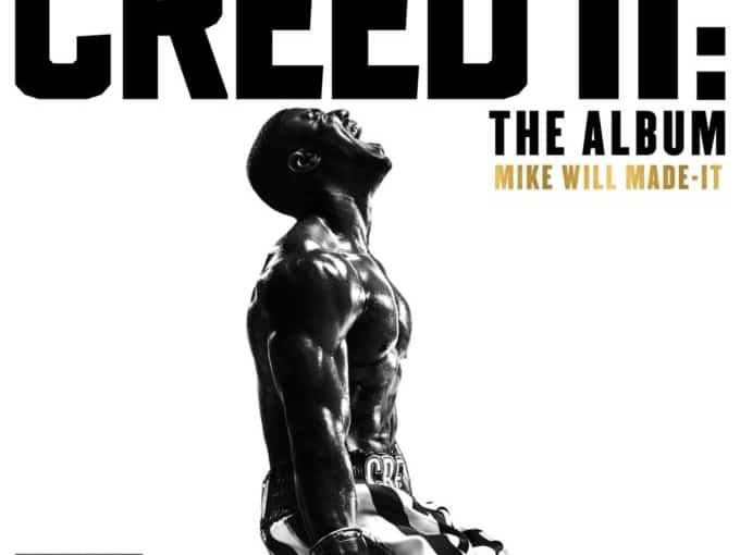 Stream Mike WiLL Made It's Star Studded 'Creed II' Soundtrack