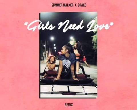 New Music Summer Walker (ft. Drake) - Girls Need Love (Remix)