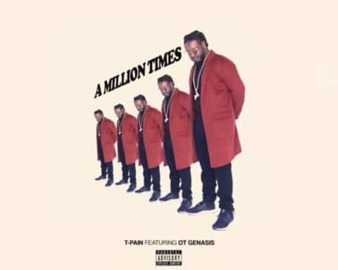 New Music T-Pain (ft. O.T. Genasis) - A Million Times