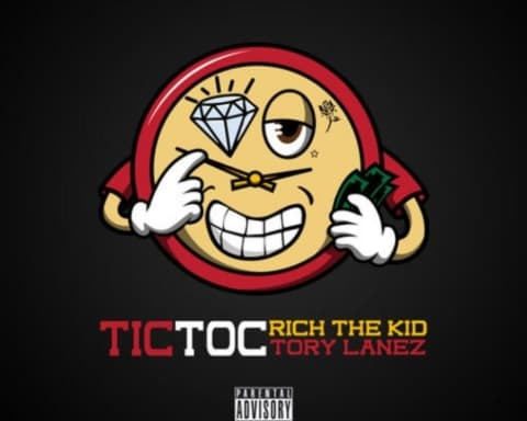 New Music Rich The Kid (Ft. Tory Lanez) - Tic Toc