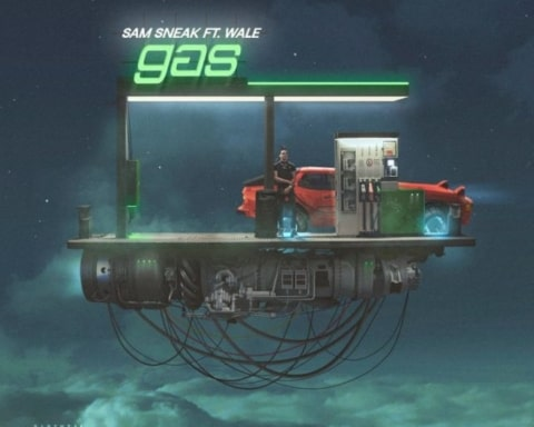 New Music Sam Sneak - Gas (Ft. Wale)