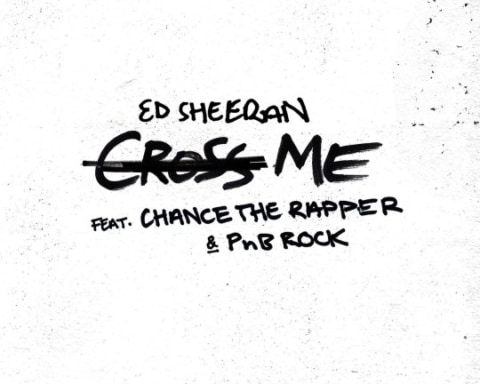New Music Ed Sheeran - Cross Me (Ft. Chance The Rapper & PnB Rock)