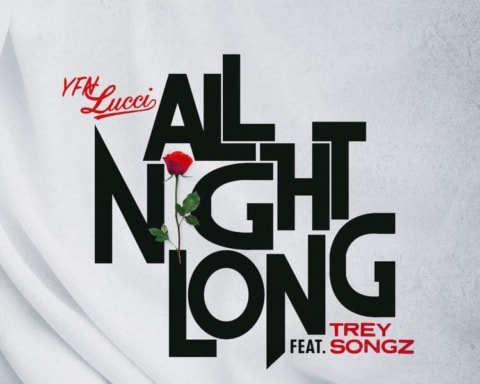 New Music YFN Lucci - All Night Long (Ft. Trey Songz)