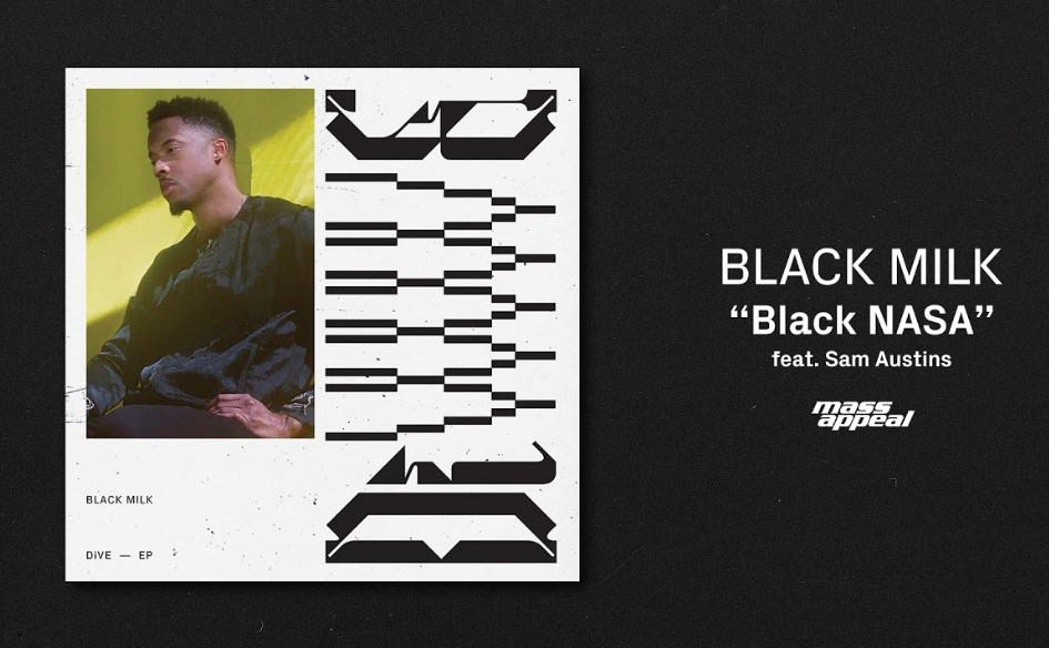 New Music Black Milk - Black NASA (Feat. Sam Austins)