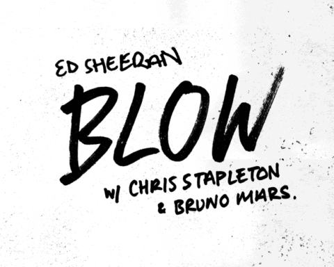 New Music Ed Sheeran - BLOW (Ft. Chris Stapleton & Bruno Mars)