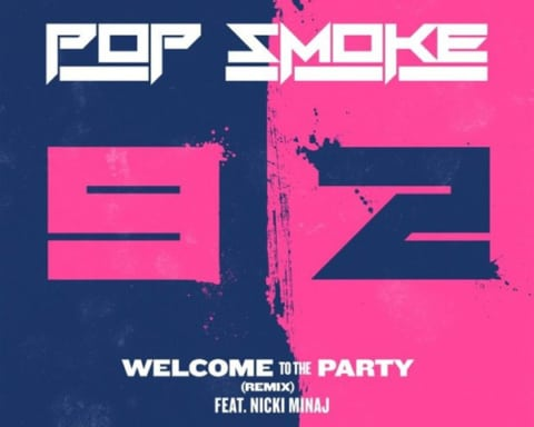 New Music Pop Smoke & Nicki Minaj - Welcome to the Party (Remix)