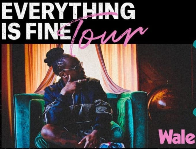 Wale Announces 'Everything is Fine' Tour