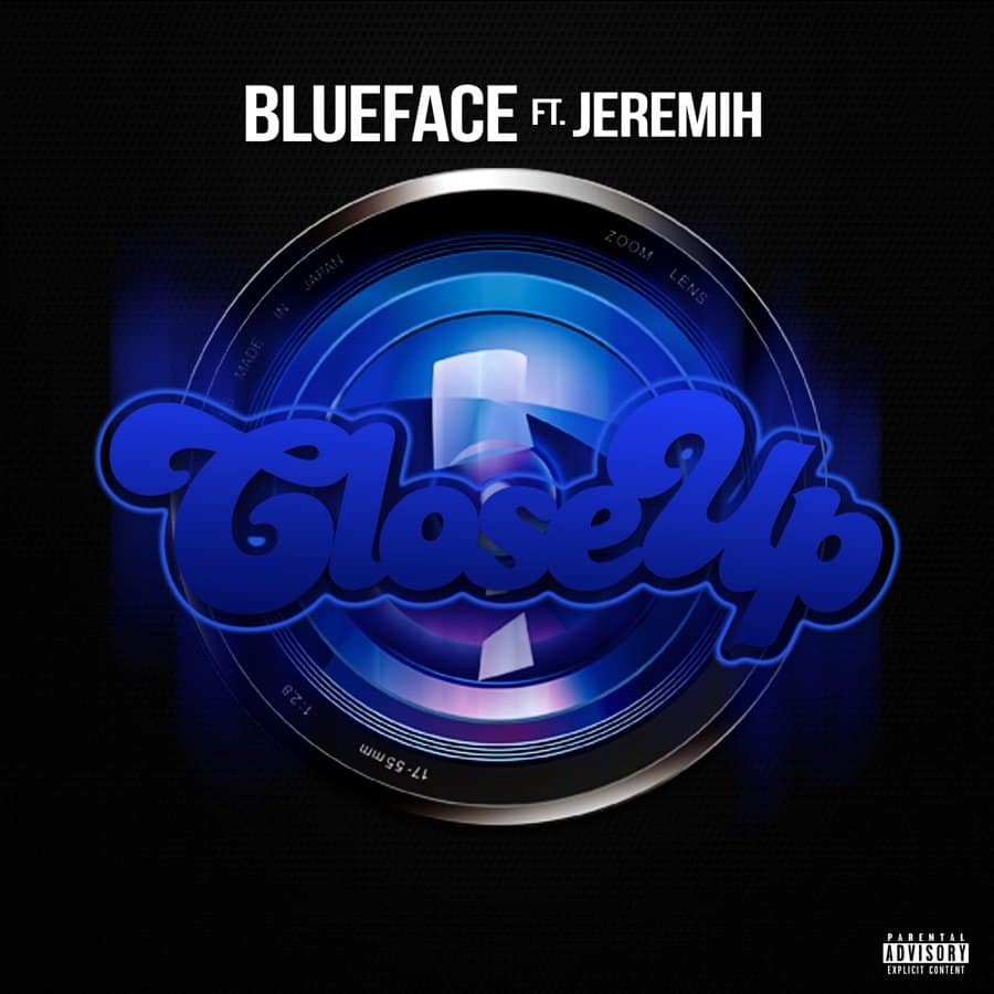 New Music Blueface - Close Up (Feat. Jeremih)