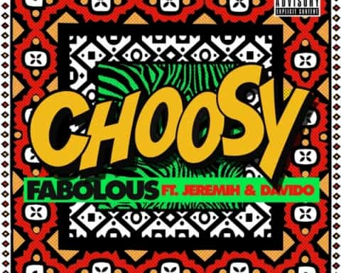 New Music Fabolous - Choosy (Feat. Jeremih & Davido)