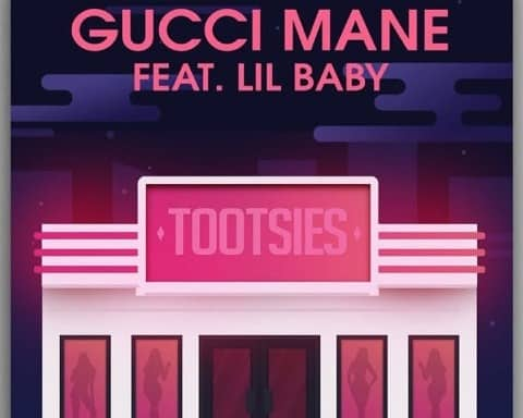 New Music Gucci Mane - Tootsies (Feat. Lil Baby)